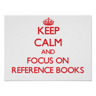 Keep Calm and focus on Reference Books Print