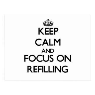 Keep Calm and focus on Refilling Postcard