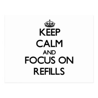 Keep Calm and focus on Refills Postcards