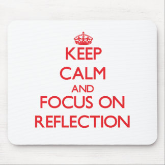 Keep Calm and focus on Reflection Mouse Pad