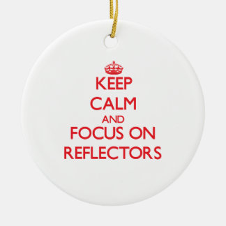 Keep Calm and focus on Reflectors Double-Sided Ceramic Round Christmas Ornament