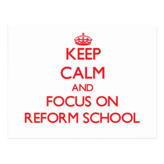 Keep Calm and focus on Reform School Postcard