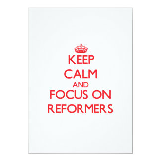 Keep Calm and focus on Reformers Invitation