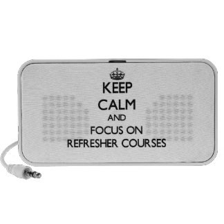 Keep Calm and focus on Refresher Courses iPhone Speakers