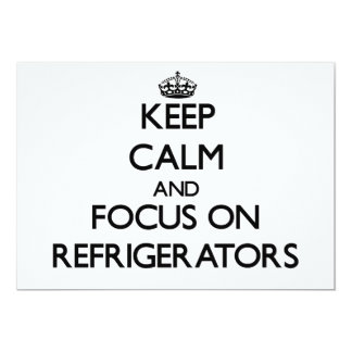 Keep Calm and focus on Refrigerators 5x7 Paper Invitation Card
