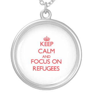 Keep Calm and focus on Refugees Personalized Necklace