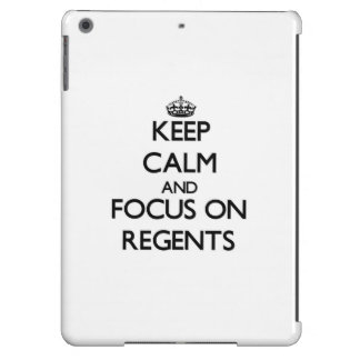 Keep Calm and focus on Regents Case For iPad Air