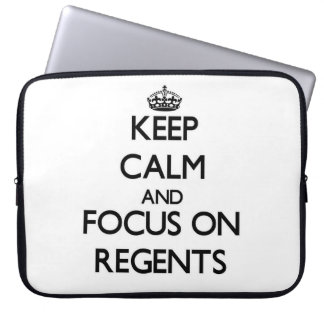 Keep Calm and focus on Regents Laptop Sleeves