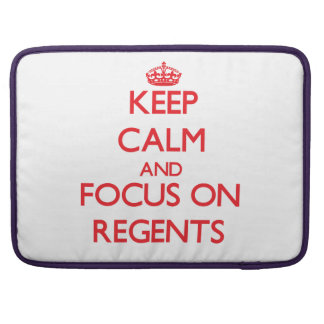 Keep Calm and focus on Regents Sleeves For MacBooks