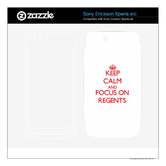 Keep Calm and focus on Regents Xperia Arc Skins