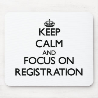 Keep Calm and focus on Registration Mouse Pad
