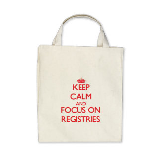 Keep Calm and focus on Registries Tote Bags