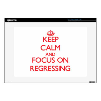 """Keep Calm and focus on Regressing Decal For 15"""" Laptop"""