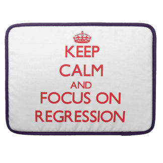 Keep Calm and focus on Regression Sleeve For MacBook Pro