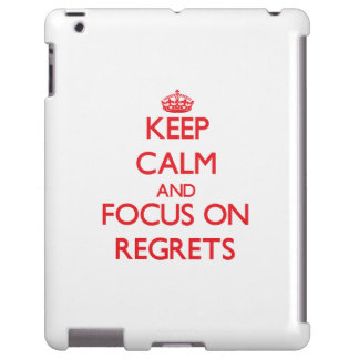 Keep Calm and focus on Regrets