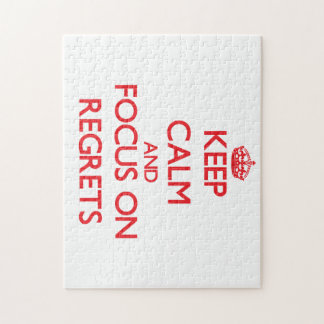 Keep Calm and focus on Regrets Puzzles