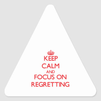 Keep Calm and focus on Regretting Stickers