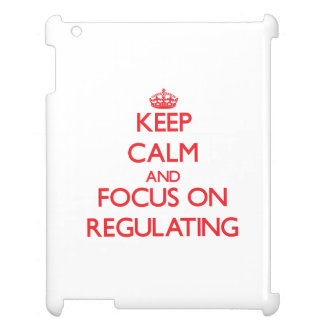 Keep Calm and focus on Regulating iPad Case
