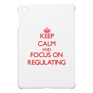 Keep Calm and focus on Regulating iPad Mini Covers