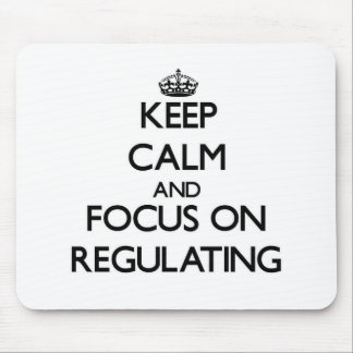 Keep Calm and focus on Regulating Mouse Pad
