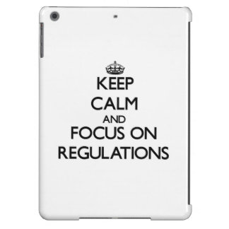 Keep Calm and focus on Regulations Case For iPad Air