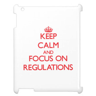 Keep Calm and focus on Regulations iPad Cases