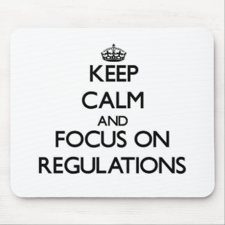 Keep Calm and focus on Regulations Mouse Pad