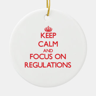 Keep Calm and focus on Regulations Christmas Tree Ornaments