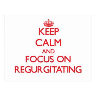 Keep Calm and focus on Regurgitating Postcard