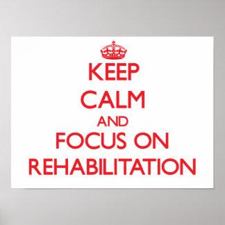 Keep Calm and focus on Rehabilitation Print