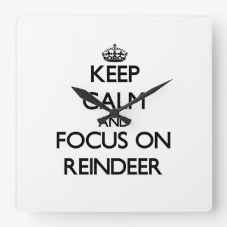 Keep Calm and focus on Reindeer Square Wallclocks