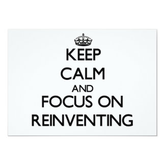 Keep Calm and focus on Reinventing 5x7 Paper Invitation Card