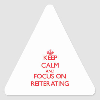 Keep Calm and focus on Reiterating Sticker