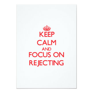 """Keep Calm and focus on Rejecting 5"""" X 7"""" Invitation Card"""