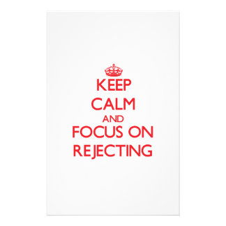 Keep Calm and focus on Rejecting Personalized Stationery
