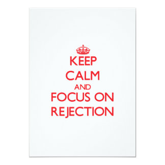 Keep Calm and focus on Rejection 5x7 Paper Invitation Card