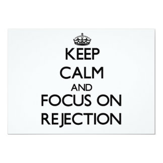 """Keep Calm and focus on Rejection 5"""" X 7"""" Invitation Card"""