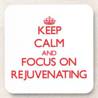 Keep Calm and focus on Rejuvenating Coaster