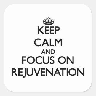Keep Calm and focus on Rejuvenation Square Sticker