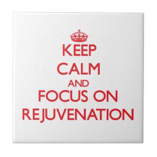 Keep Calm and focus on Rejuvenation Tiles