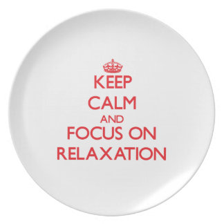 Keep Calm and focus on Relaxation Dinner Plate