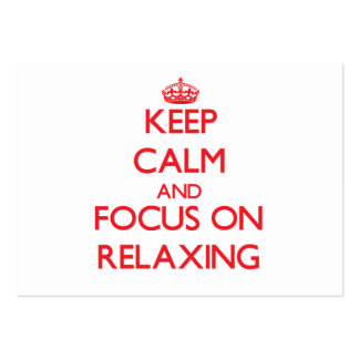 Keep Calm and focus on Relaxing Large Business Cards (Pack Of 100)