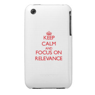 Keep Calm and focus on Relevance iPhone 3 Cover