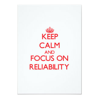 Keep Calm and focus on Reliability 5x7 Paper Invitation Card