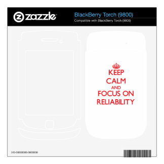 Keep Calm and focus on Reliability BlackBerry Torch Skin