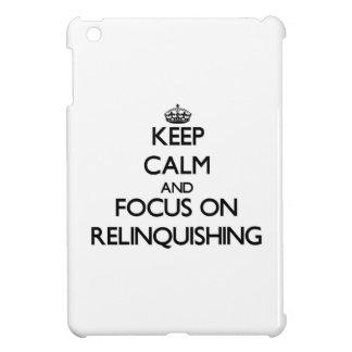 Keep Calm and focus on Relinquishing iPad Mini Cases