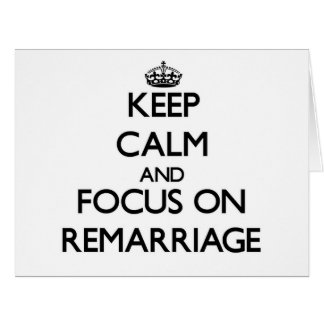 Keep Calm and focus on Remarriage Large Greeting Card