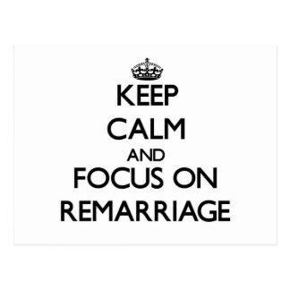 Keep Calm and focus on Remarriage Postcard