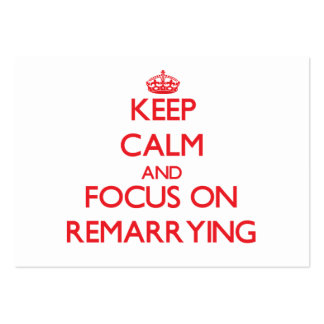 Keep Calm and focus on Remarrying Large Business Cards (Pack Of 100)