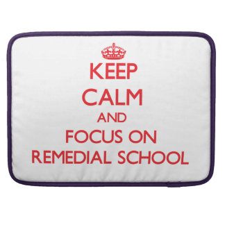 Keep Calm and focus on Remedial School Sleeve For MacBooks